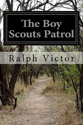 9781518837234: The Boy Scouts Patrol
