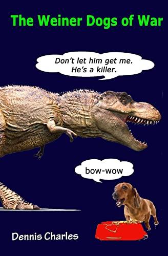 9781518837760: The Weiner Dogs of War