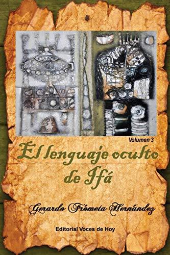 9781518839092: El lenguaje oculto de Ifá. Volumen 3 (Spanish Edition)