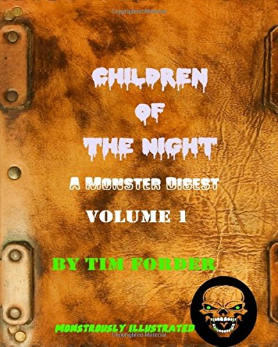 9781518839887: Children of The Night Volume 1: A Monster Digest (Creature of The Night)
