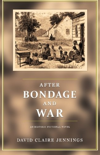 9781518840029: After Bondage and War: An Historic Fiction Novel