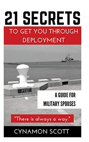 9781518840067: 21 Secrets to Get you Through Deployment: A Guide for Military Spouses