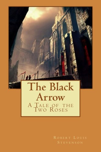 9781518840128: The Black Arrow: A Tale of the Two Roses
