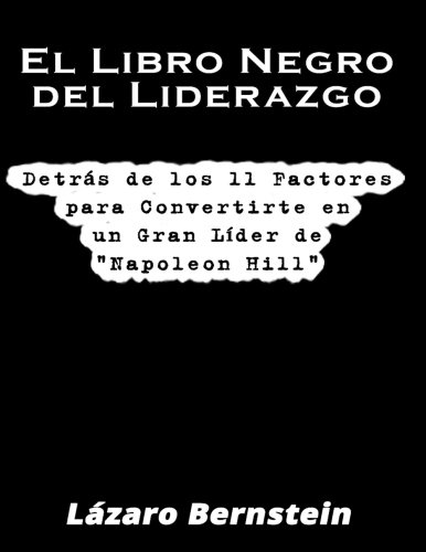 """9781518841392: El Libro Negro del Liderazgo: Detrás de los 11 factores para convertirte en un gran líder de """"Napoleon Hill"""" (Spanish Edition)"""