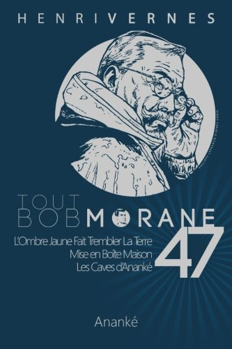 Tout Bob Morane/47 (Volume 47) (French Edition): Henri Vernes