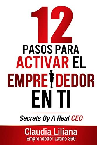 9781518842108: 12 Pasos para Activar el Emprendedor en Ti (Spanish Edition)