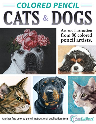 9781518843808: Colored Pencil Cats & Dogs: Art & Instruction from 80 Colored Pencil Artists