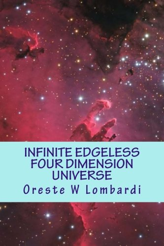 9781518844003: Infinite Edgeless Four Dimension Universe: Colorful Deep space Wonders