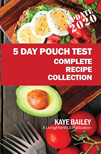 9781518844201: 5 Day Pouch Test Complete Recipe Collection: Find your weight loss surgery tool in five focused days. (LivingAfterWLS Shorts) (Volume 2)