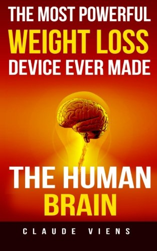 9781518846960: The most powerful weight loss device ever made: The human brain