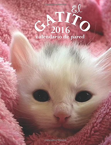 9781518847011: El Gatito 2016 Calendario de Pared (Edicion Espana) (Spanish Edition)