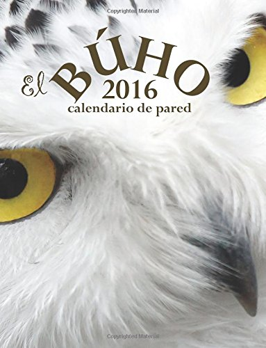 9781518847363: El Buho 2016 Calendario de Pared (Edicion Espana)