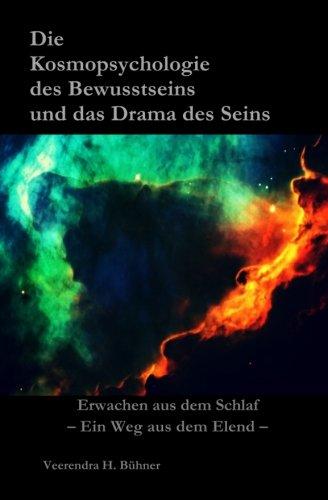 9781518852664: Die KosmoPsychologie des Bewusstseins und das Drama des Seins: Erwachen aus dem Schlaf - Ein Weg aus dem Elend (German Edition)
