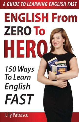 9781518853456: English From Zero To Hero: 150 Ways To Learn English Fast