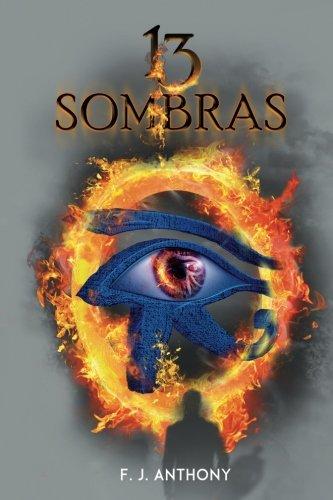 9781518853470: 13 Sombras: ¿Sacrificarías tu conciencia y tu alma para conseguir el poder? (Spanish Edition)