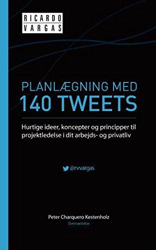 9781518854392: Planlægning med 140 Tweets: Hurtige ideer, koncepter og principper til projektledelse i dit arbejds- og privatliv (Danish Edition)