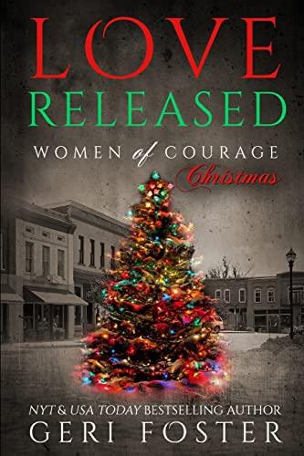 9781518854422: Love Released: Women of Courage: Episode 7.5