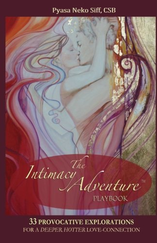 9781518855184: The Intimacy Adventure playbook: 33 Provocative Explorations for a Deeper, Hotter Love-Connection
