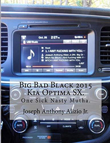 9781518860447: Big Bad Black 2015 Kia Optima SX.: One Sick Nasty Mutha. (Cocaine. 1967.) (Volume 47)