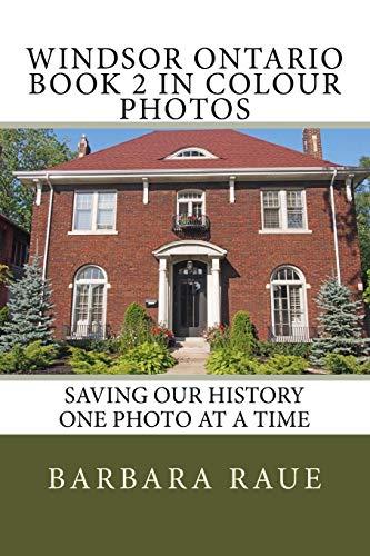 9781518861338: Windsor Ontario Book 2 in Colour Photos: Saving Our History One Photo at a Time (Cruising Ontario) (Volume 118)