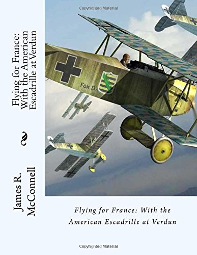 9781518862786: Flying for France: With the American Escadrille at Verdun