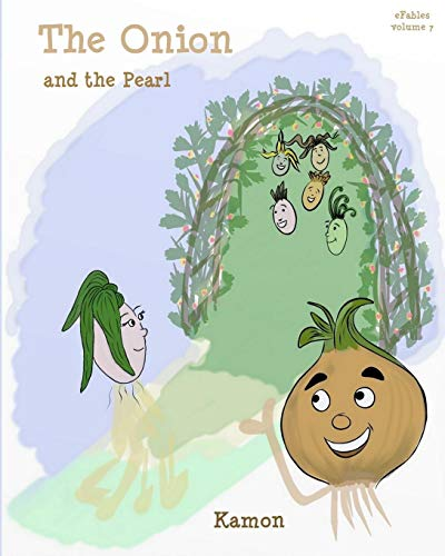9781518863158: The Onion and the Pearl: A chat about shaping oneself (eFables) (Volume 7)