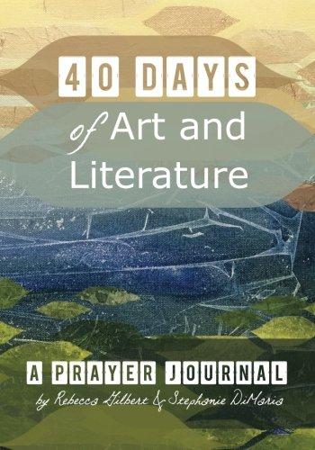 9781518868344: 40 Days of Art and Literature: A Prayer Journal