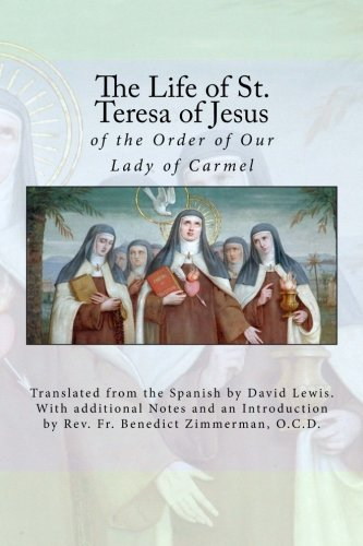 9781518871320: The Life of St. Teresa of Jesus: of the Order of Our Lady of Carmel