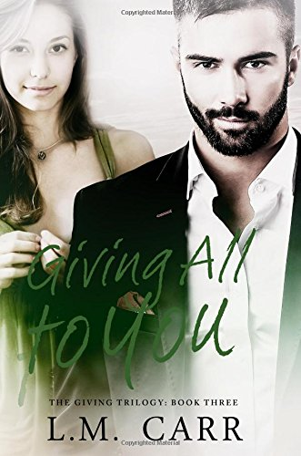 9781518871849: Giving All to You (The Giving Trilogy) (Volume 3)