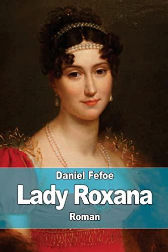 9781518872297: Lady Roxana: ou l'Heureuse Maîtresse (French Edition)