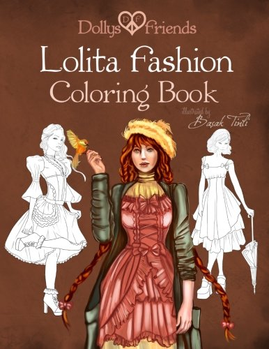 9781518872730: Lolita Fashion Coloring Book Dollys and Friends (Dollys and Friends Coloring Books) (Volume 1)
