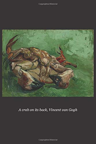 9781518873157: A crab on its back: Van Gogh, Lined/ ruled journal ( notebook, composition book) 160 pages, 6x9 inch (15.24 x 22.86 cm) Laminated