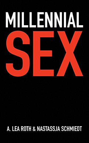 9781518873423: Millennial Sex: I've Never Done This Before (Volume 1)