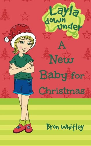 9781518873461: A New Baby For Christmas (Layla Down Under) (Volume 1)