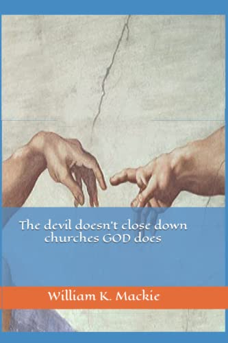 9781518874116: The devil doesn't close down churches GOD does (Part three of a Trilogy)