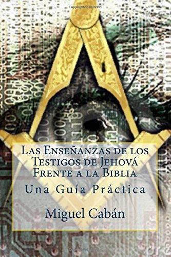 9781518876349: Las Enseñanzas de los Testigos de Jehová Frente a la Biblia