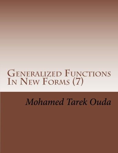 9781518877360: Generalized Functions In New Forms (7): New mathematical forms for generalized functions.