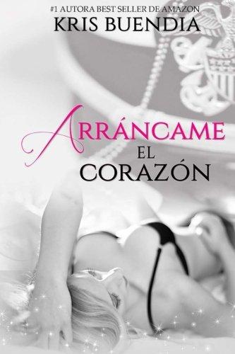 9781518877391: Arráncame el corazón (Spanish Edition)