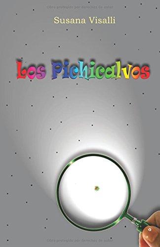 9781518878206: Los Pichicalvos (Spanish Edition)