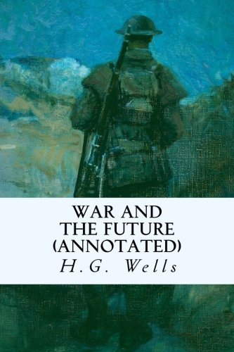 9781518878374: War and the Future (annotated)