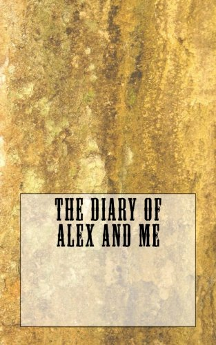 9781518878763: The Diary Of Alex And Me