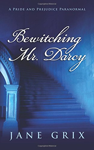 9781518879890: Bewitching Mr. Darcy: A Pride and Prejudice Paranormal