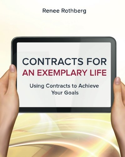 9781518880742: Contracts for an Exemplary Life: Using Contracts to Achieve Your Goals