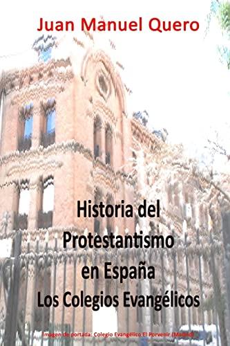 9781518881077: Historia del Protestantismo en España: Los colegios evangélicos