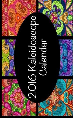9781518882043: 2016 Kaleidoscope Calendar (Purse Size)