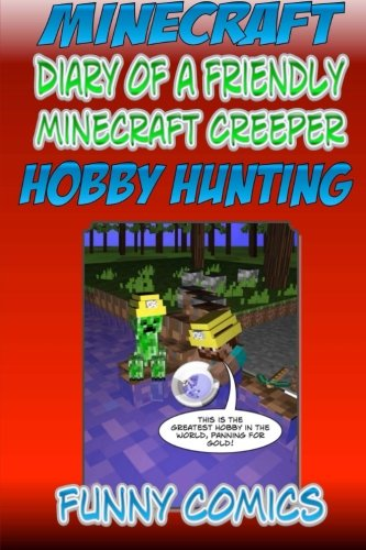 9781518885945: Minecraft - Diary Of A Friendly Creeper: Hobby Hunting (Volume 3)