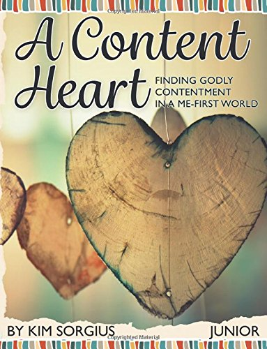 9781518886935: A Content Heart (Junior): Finding Godly Contentment in a Me-first World