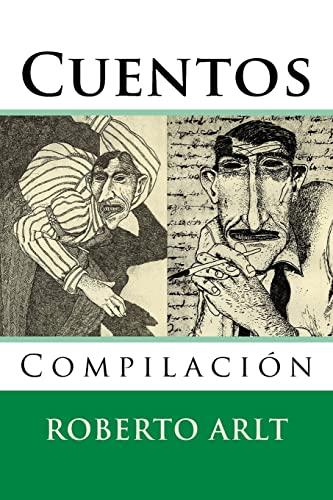 Cuentos: Compilacion (Paperback): Roberto Arlt
