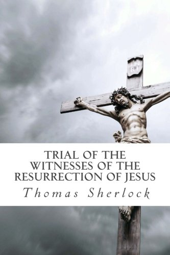 9781518887727: Trial of the Witnesses of the Resurrection of Jesus