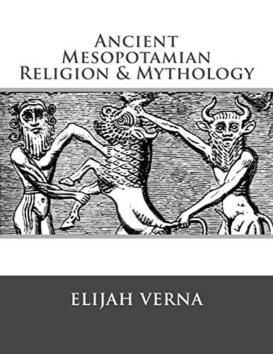 9781518888182: Ancient Mesopotamian Religion & Mythology